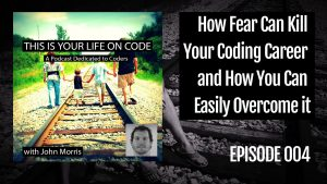 How Fear Can Kill Your Coding Career and How You Can Easily Overcome It