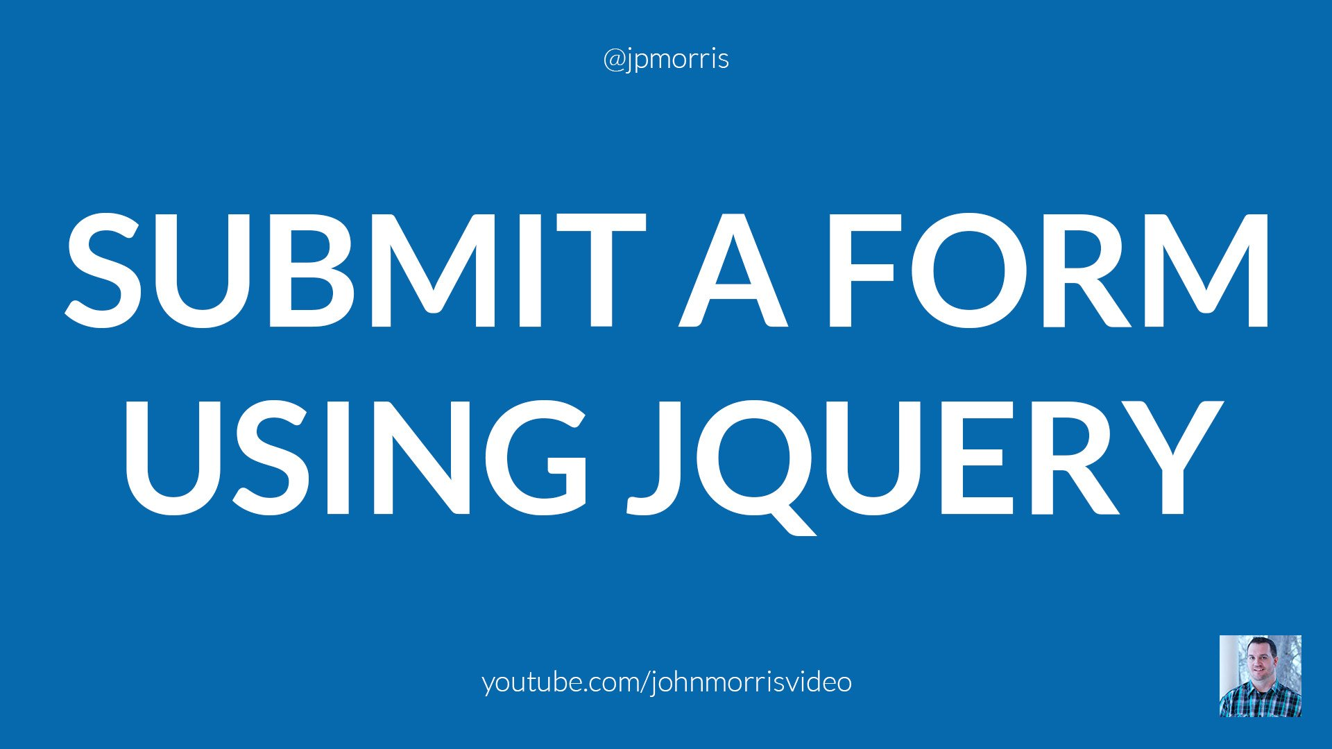 jQuery Tutorial: Submit a Form and Post Data Using jQuery