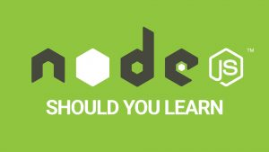Should You Learn Node.js?