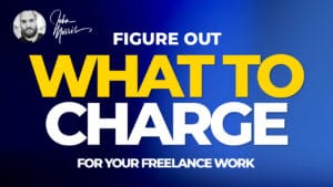 How Much You Should Charge For Freelance Work