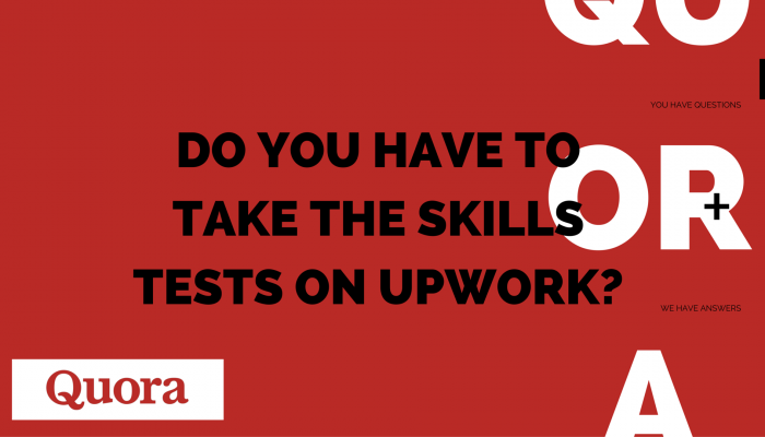 Do you have to take the skill tests on Upwork?
